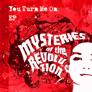 Mysteries of the Revolution 'You Turn Me On - EP' (CD)