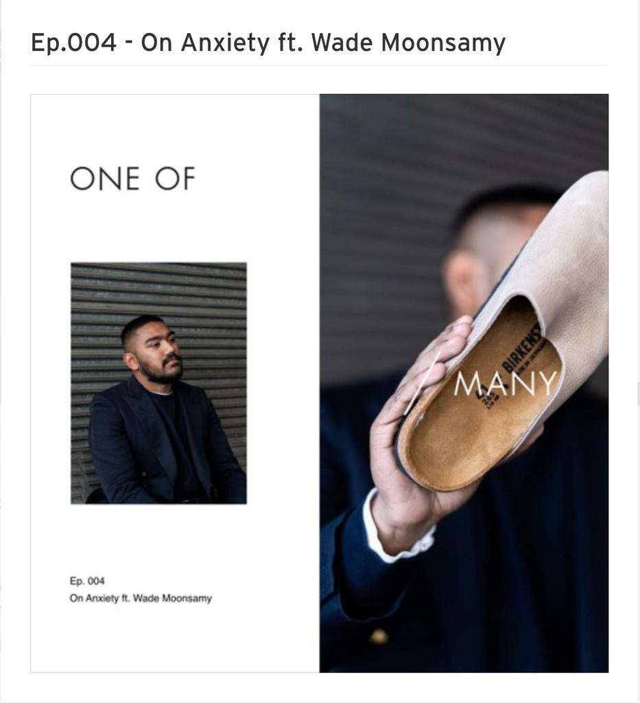ONE OF/ MANY // Anxiety FT Wade Moonsamy