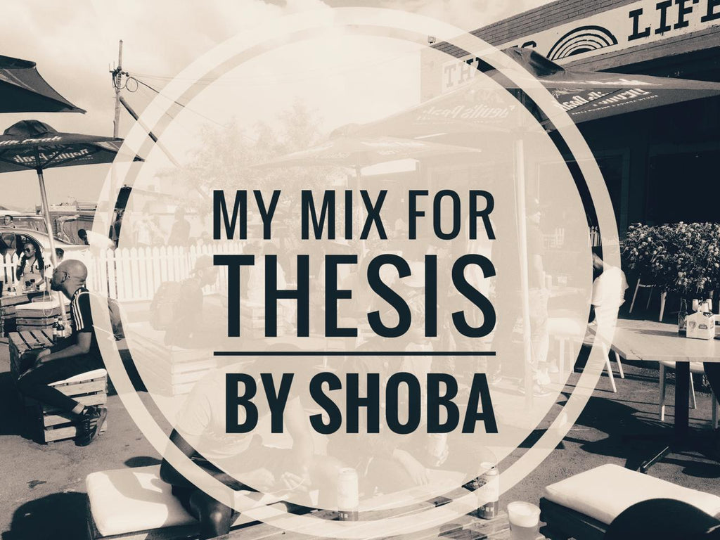 My Mix for Thesis by Shoba