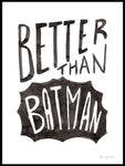 Poster: Better than Batman, av Miss Papperista