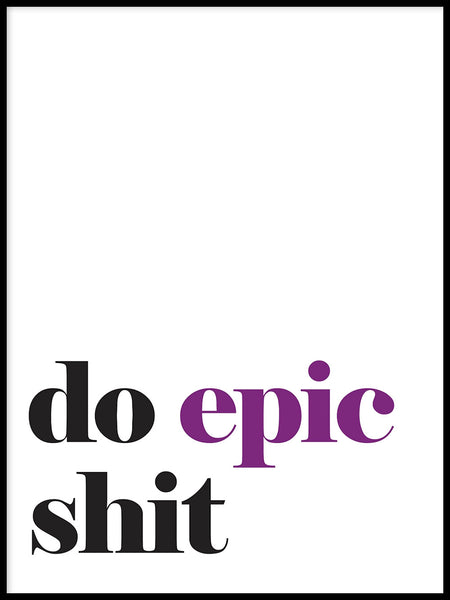 Poster: Do epic shit, av Lucky Me Studios