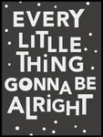 Poster: Every little thing gonna be alright, av Paperago