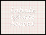 Poster: Inhale Exhale Repeat, av Fia Lotta Jansson Design