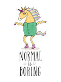 Poster: Normal is boring, av Utgångna produkter