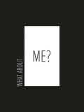 Poster: What about me, black, av Esteban Donoso