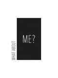 Poster: What about me, white, av Esteban Donoso