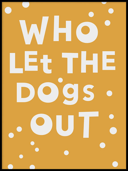 Poster: Who let the dogs out, av Paperago