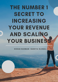 Number 1 Secret to Increasing Your Revenue and Scaling Your Business