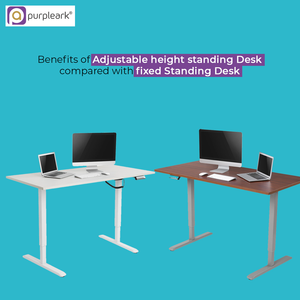 Benefits Of Adjustable Height Standing Desk Compared With Fixed Standing Desk