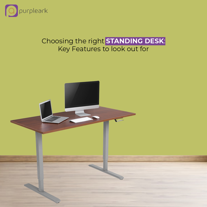 Choosing the Right Standing Desk: Key Features To Look Out For