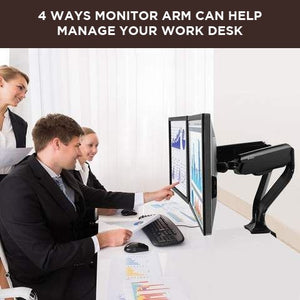 4 Ways Monitor Arm Can Help To Organize Your Work Desk