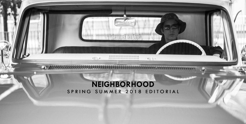 Neighborhood Spring Summer 2018 Editorial