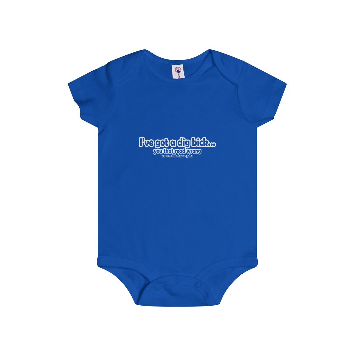 I've got a dig bick you read that wrong infant's unisex onesie Nerdedness