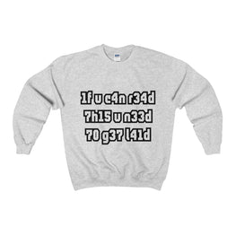 if you can read this you need to get laid men's unisex sweatshirt Nerdedness