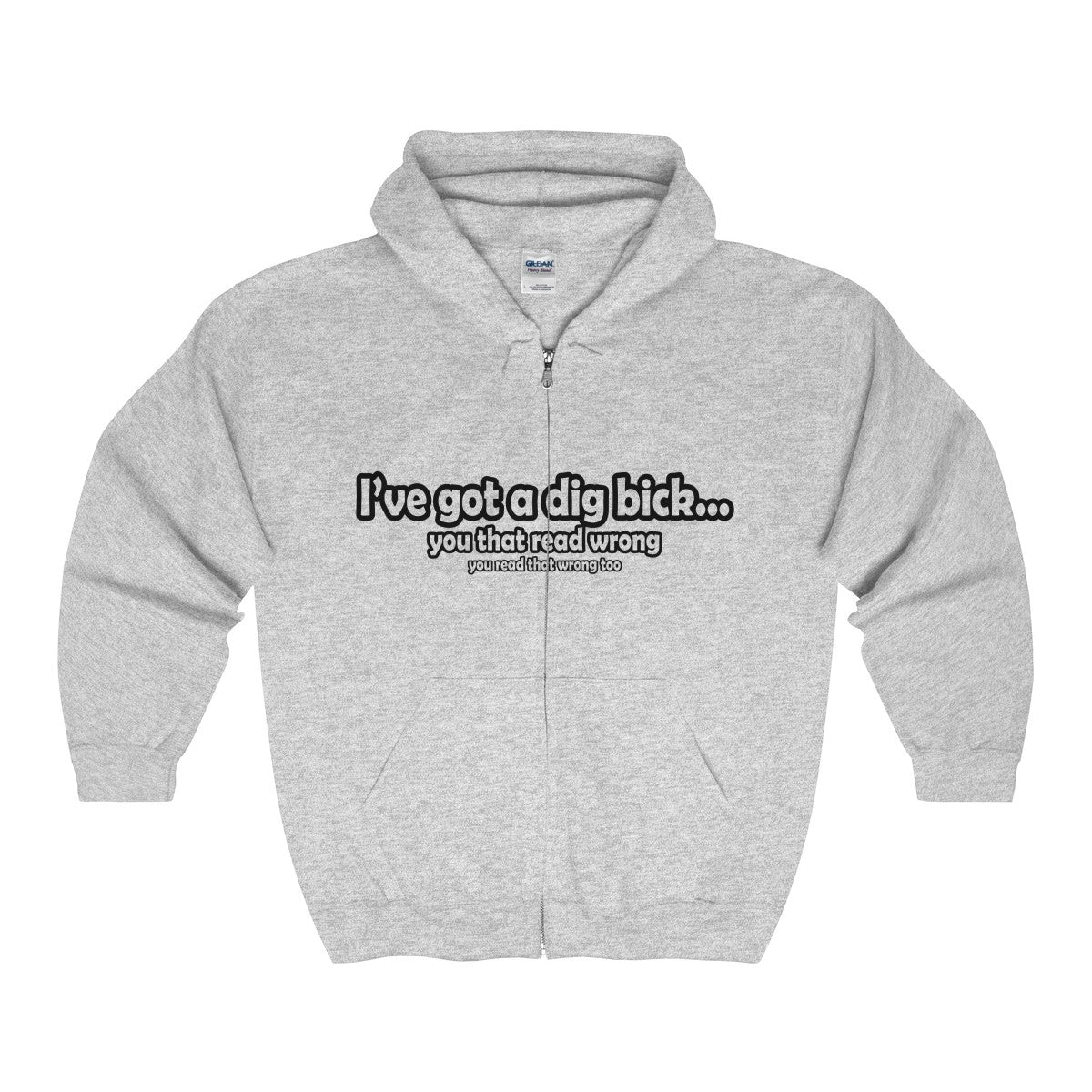 I've got a dig bick you read that wrong men's unisex zip hoodie Nerdedness