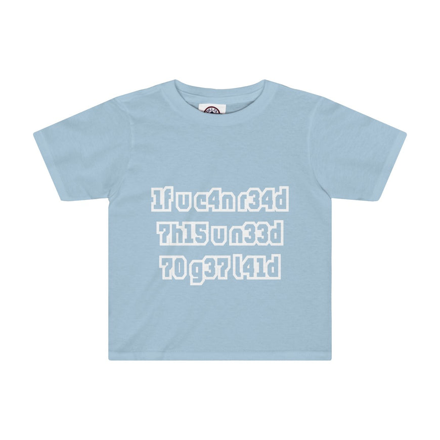 if you can read this you need to get laid toddler's t-shirt Nerdedness
