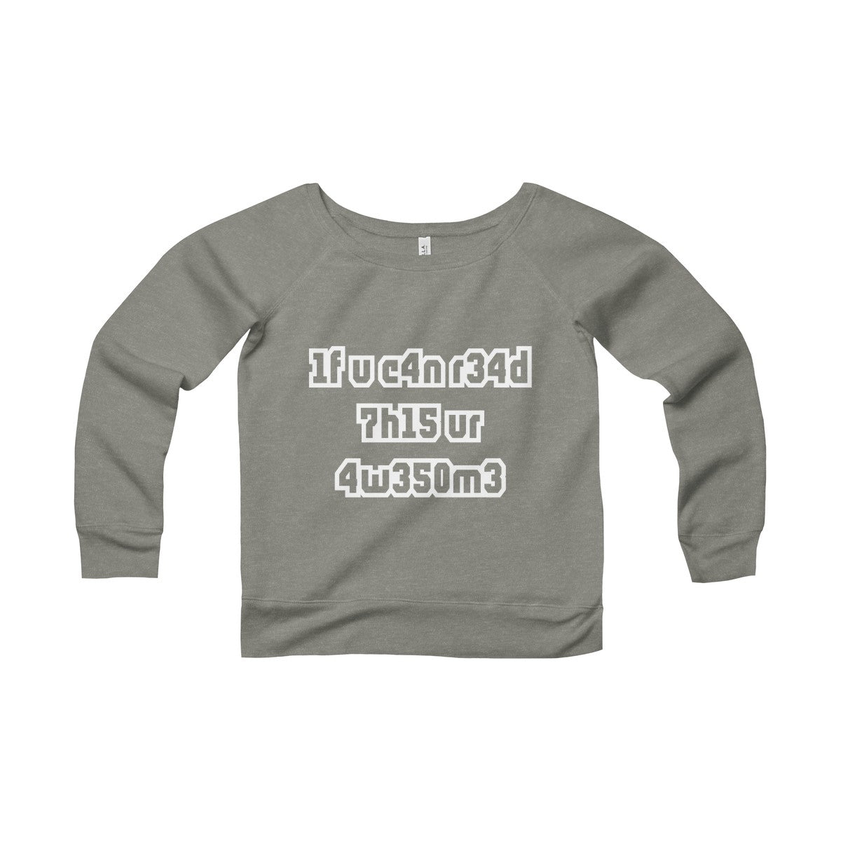 if you can read this you're awesome women's wide-neck sweater Nerdedness