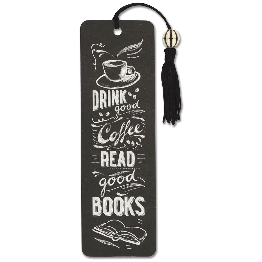 Drink Good Coffee Bookmark
