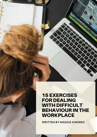 15 Exercises for Dealing with Difficult Behaviour in the Workplace