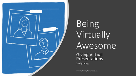 Being Virtaally Awesome - Giving Virtual Presentations
