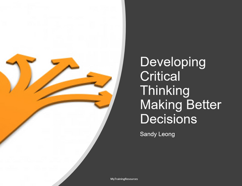 Developing Critical Thinking Making Better Decisions