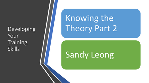 Developing Your Training Skills - Knowing the Theory part 2