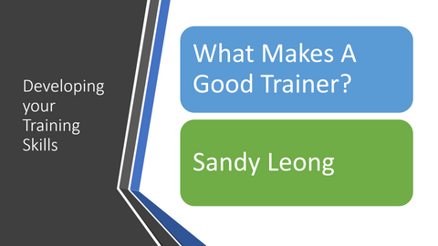 Developing your training skills - What makes a good trainer?