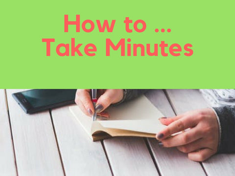 How to..Take Minutes