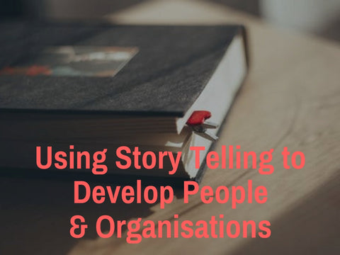 Using Storytelling to Develop People & Organisations PowerPoint