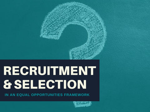 Recruitment & Selection of Staff in an Equality Framework PowerPoint