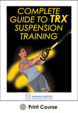 Complete Guide to TRX® Suspension Training® Print CE Course