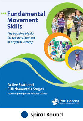 Fundamental Movement Skills: Active Start and FUNdamental Stages Featuring Indigenous Peoples Games-2nd Edition