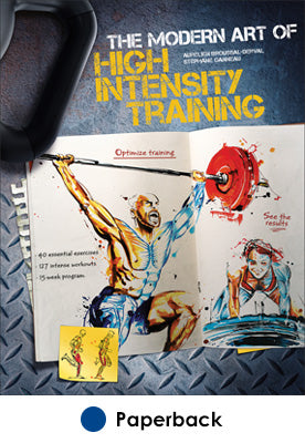 Modern Art of High Intensity Training, The