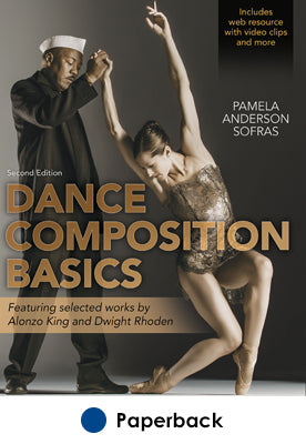 Dance Composition Basics 2nd Edition With Web Resource