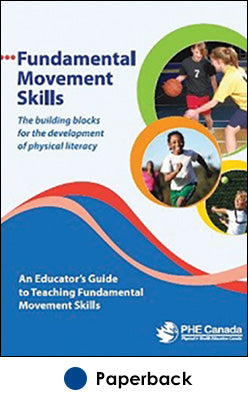 Fundamental Movement Skills: An Educator's Guide to Teaching Fundamental Movements