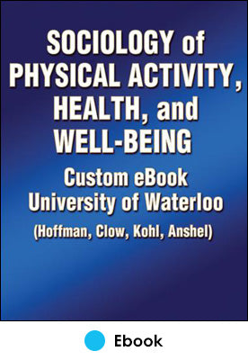 Sociology of Physical Activity, Health, and Well-Being Custom eBook: University of Waterloo (Hoffman, Clow, Kohl, Anshel)