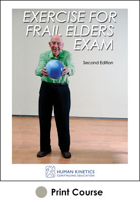 Exercise for Frail Elders Print CE Course 2nd Edition