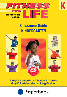 Fitness for Life: Elementary School Classroom Guide-Kindergarten