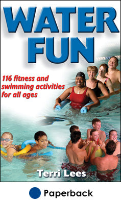 Water Fun: Fitness and Swimming Activities for All Ages