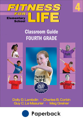 Fitness for Life: Elementary School Classroom Guide-Fourth Grade