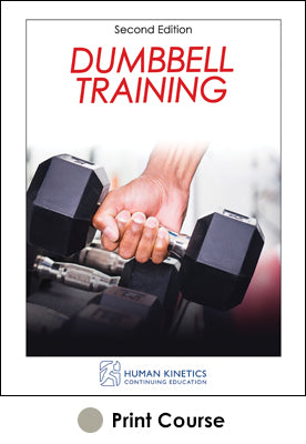 Dumbbell Training Print CE Course-2nd Edition