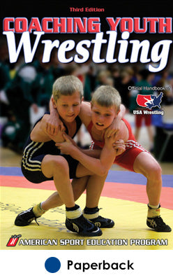 Coaching Youth Wrestling-3rd Edition