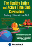 Healthy Eating and Active Time Club Curriculum With Web Resource, The