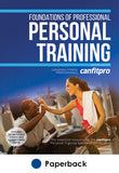 Foundations of Professional Personal Training 2nd Edition With Web Resource