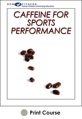 Caffeine for Sports Performance Print CE Course