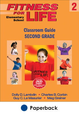 Fitness for Life Elementary School Classroom Guide: Second Grade