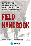 Effective Leadership in Adventure Programming Field Handbook 3rd Edition PDF