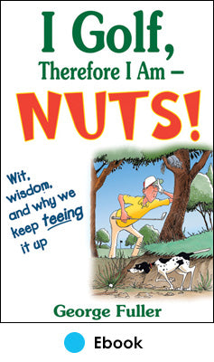 I Golf Therefore I Am--Nuts! PDF