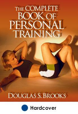 Complete Book of Personal Training, The