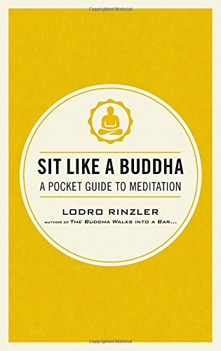 Sit Like a Buddha: A Pocket Guide to Meditation